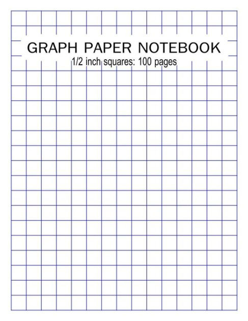 GRAPH PAPER NOTEBOOK 1 2 Inch Squares 100 Pages Blank